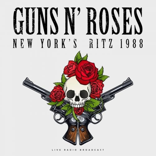 Guns N' Roses – New York's Ritz 1988 (Live) (2018)